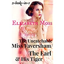 The Uncatchable Miss Faversham/The Earl And His Tiger: Two Books In One (Regency Romance Book 1)
