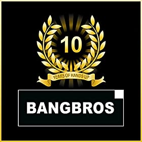 Bangbros-10 Years Of Hands Up