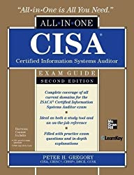 CISA Certified Information Systems Auditor All-in-One Exam Guide, 2nd Edition 2nd (second) Edition by Gregory, Peter published by McGraw-Hill Osborne Media (2011)