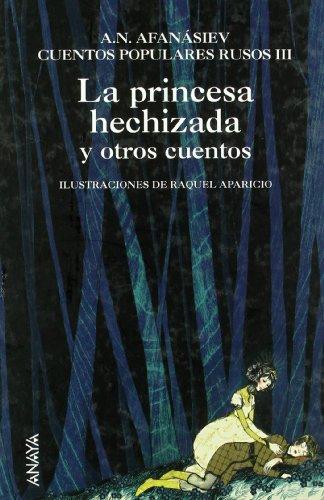 La princesa hechizada y otros cuentos: Cuentos populares rusos III: 3 (Cuentos, Mitos Y Libros-Regalo - Libros-Regalo)