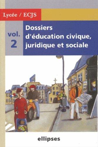 Dossiers d'Education Civique, Juridique et Sociale, tome 2 : Lycée