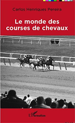 En ligne Le monde des courses de chevaux epub pdf