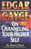 Edgar Cayce: Channel Higher Self: On Channeling Your Higher Self (Studies in Surface Science and Catalysis)