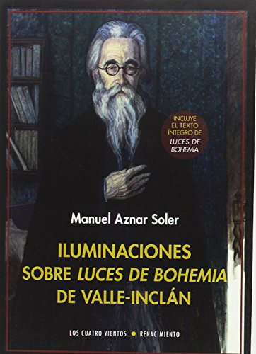 Iluminaciones sobre Luces de bohemia de Valle-Inclán (Los Cuatro Vientos) por Manuel Aznar Soler