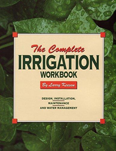 The Complete Irrigation Workbook: Design, Installation, Maintenance and Water Management