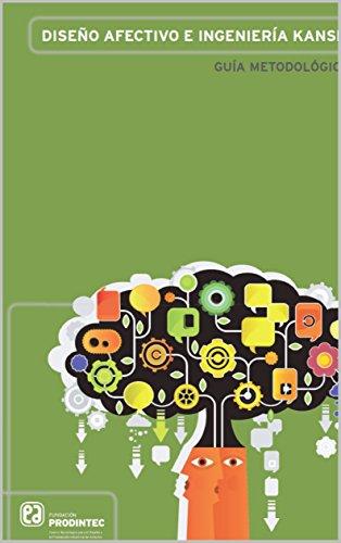 Diseño afectivo er ingeniería Kansei: Guía metodológica por Iñigo Felgueroso Fernandez-San Julián