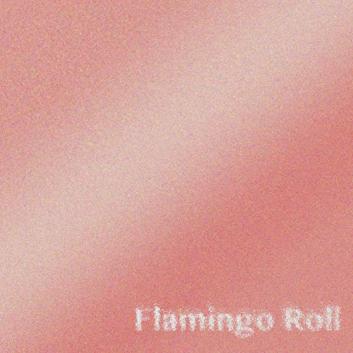 Flamingos Rock (Flamingo Roll)