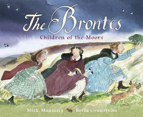 The Brontës - Children of the Moors: A Picture Book