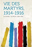 Cover of: Vie Des Martyrs, 1914-1916  