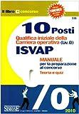eBook Gratis da Scaricare Dieci posti qualifica iniziale della carriera operativa Liv D ISVAP Manuale per la preparazione al concorso Teoria e quiz (PDF,EPUB,MOBI) Online Italiano