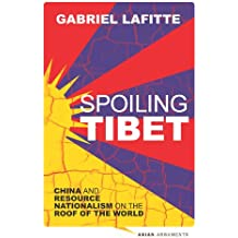 Spoiling Tibet: China and Resource Nationalism on the Roof of the World