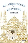 El arquitecto del universo par Shafak