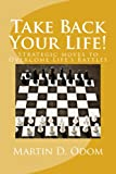 Take Back Your Life: Strategic Moves to Overcome Life's Battles