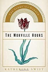 The Morville Hours: The Story of a Garden by Katherine Swift (2009-05-01)