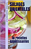 Salades Orientales: 16 recettes Appétissantes (French Edition)