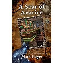 A Scar Of Avarice: A passing place tall tale of nefarious steampunk