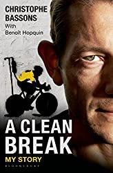 By Christophe Bassons A Clean Break: My Story