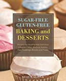 Sugar-Free Gluten- Free Baking and Desserts: Recipes for Healthy and Delicious Cookies, Cakes, Muffins, Scones, Pies, Puddings, Breads and Pizzas by Kelly E. Keough (4-Jun-2009) Paperback