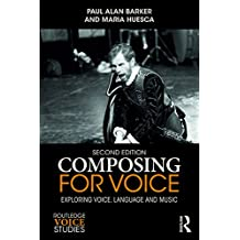 Composing for Voice: Exploring Voice, Language and Music (Routledge Voice Studies)