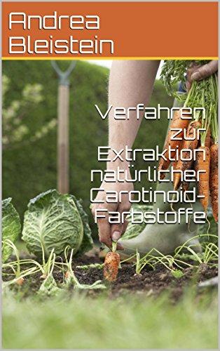 Verfahren zur Extraktion natürlicher Carotinoid-Farbstoffe
