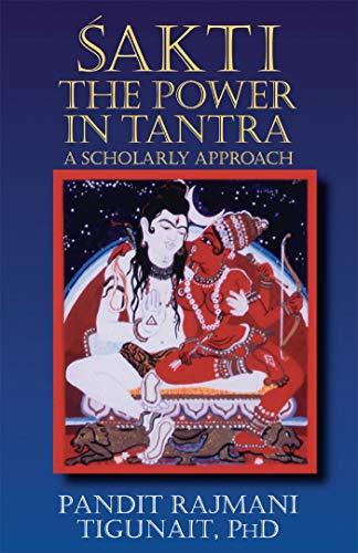Sakti: The Power in Tantra (English Edition) por Pandit Rajmani Tigunait