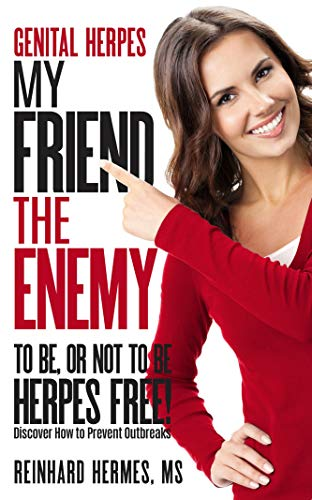 Genital Herpes: My Friend, the Enemy (English Edition)