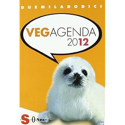 Vegagenda 2012. Il Libro-Agenda Dei Vegani E Vegetariani Italiani