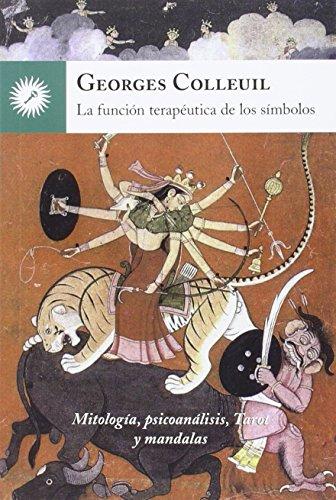 La Función Terapéutica De Los Símbolos por Georges Colleuil (francés)