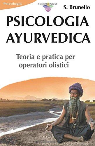 Psicologia ayurvedica. Teoria e pratica per operatori olistici - Amazon Libri