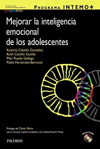 Programa INTEMO+. Guía para mejorar la inteligencia emocional de los adolescentes (Ojos Solares - Programas) por Rosario Cabello González