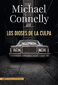 Los dioses de la culpa par Michael Connelly