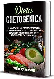 Dieta Chetogenica: La Guida Completa che ti fornirà risposte oneste a domande scomode sulla dieta chetogenica.