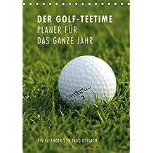 Der Golf-Teetime Planer für das ganze Jahr / Planer (Tischkalender 2018 DIN A5 hoch): Ingo Gerlach ist selbst eine leidenschaftlicher Golfer und hat ... (Planer, 14 Seiten ) (CALVENDO Sport)