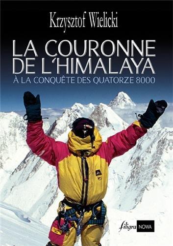 LA COURONNE DE L'HIMALAYA, CONQUETE DES QUATORZE 8000