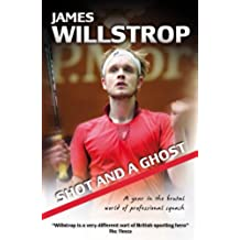 Shot and a Ghost: a year in the brutal world of professional squash (English Edition)