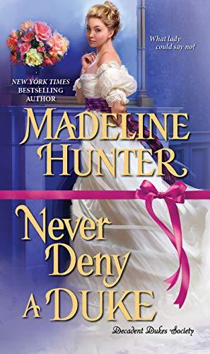 Never Deny a Duke (Decadent Dukes Society Book 3) (English Edition)