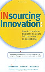 Insourcing Innovation: How to Transform Business as Usual into Business as Exceptional