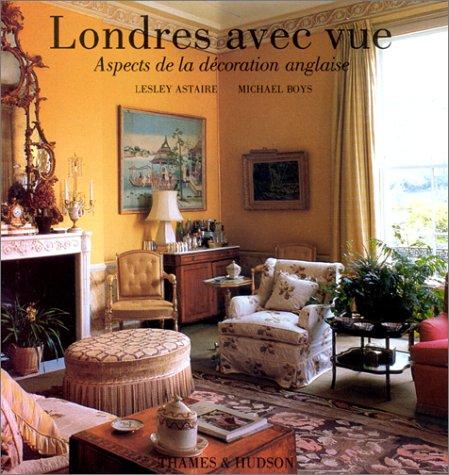 Londres avec vue : Aspects de la décoration anglaise