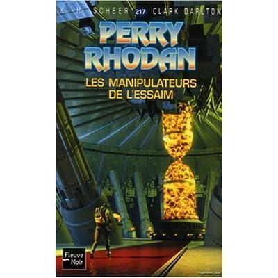 Perry Rhodan, numero 217 : Les manipulateurs de l'Essaim (poche)