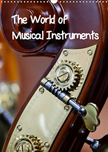 The World of Musical Instruments (Wall Calendar 2020 DIN A3 Portrait)