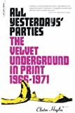 "All Yesterdays' Parties: ""The Velvet Underground"" in Print, 1966-1971"