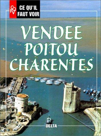 Vendée, Poitou, Charentes