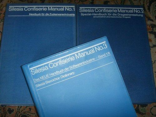 Silesia Confiserie Manual No. 3. Das neue Handbuch der Süsswarenindustrie. Band 1/I: Tabellenteil, Bibliographie, Illustration. Band 1/II: Silesia Bio ... Das neue Handbuch der Süsswarenindustrie....