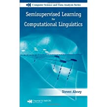 Semisupervised Learning for Computational Linguistics (Chapman & Hall/CRC  Computer Science & Data Analysis)