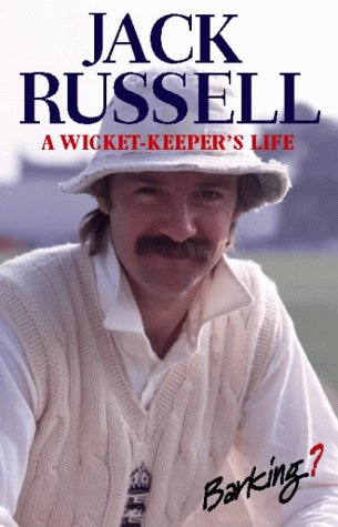 Jack Russell: A Wicket-Keeper's Life por Jack Russell