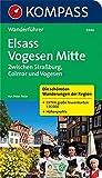 Elsass, Vogesen Mitte, Zwischen Straßburg, Colmar und Vogesen: Wanderführer mit Tourenkarten und Höhenprofilen (KOMPASS-Wanderführer, Band 5946)