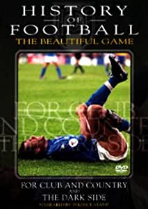 History of Football - Vol 4 - For Club and Country & The Dark Side [DVD]
