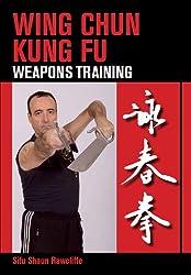 Wing Chun Kung Fu: Weapons Training