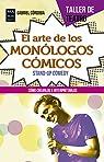 El arte de los monólogos cómicos: Cómo crearlos e interpretarlos par Córdoba