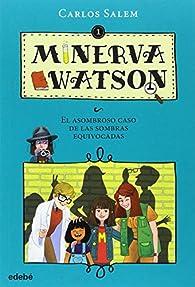 Minerva Watson: El asombroso caso de las sombras equivocadas, n.º 1 par Carlos Salem Sola